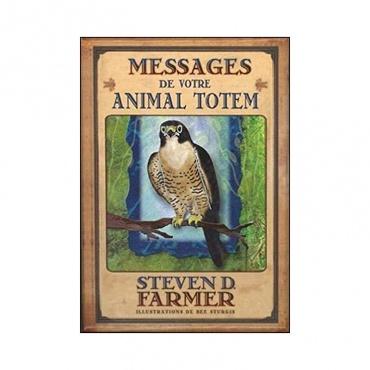 Messages de votre animal totem - Steve D. Farmer